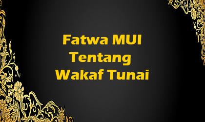 Fatwa MUI Tentang Wakaf Tunai